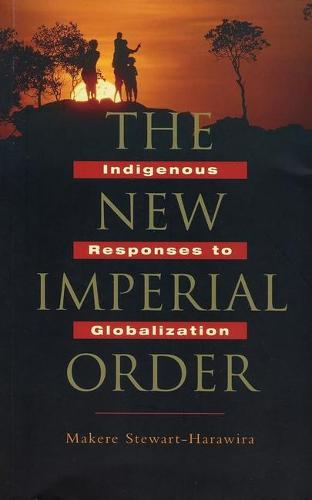 The New Imperial Order: Indigenous Responses to Globalization (Paperback)