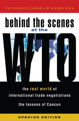 Behind the Scenes at the WTO: The Real World of International Trade Negotiations/Lessons of Cancun (Paperback)