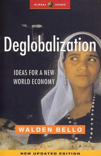 Deglobalization: Ideas for a New World Economy - Global Issues (Paperback)
