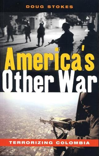 America's Other War: Terrorizing Colombia (Paperback)