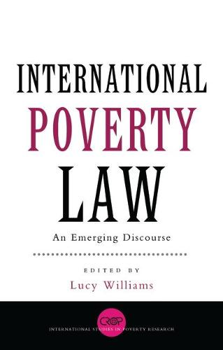 International Poverty Law: An Emerging Discourse - International Studies in Poverty Research (Paperback)