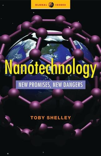 Nanotechnology: New Promises, New Dangers - Global Issues (Hardback)