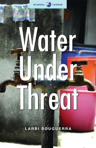 Water under Threat - Global Issues (Paperback)