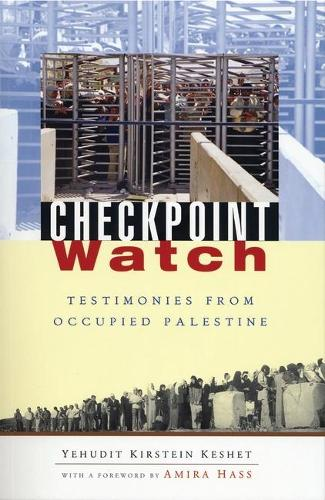 Checkpoint Watch: Testimonies from Occupied Palestine (Paperback)