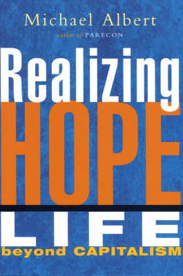 Realizing Hope: Life Beyond Capitalism (Paperback)