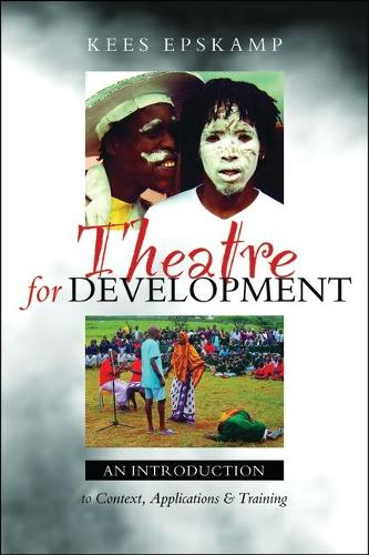 Theatre for Development: An Introduction to Context, Applications and Training (Paperback)