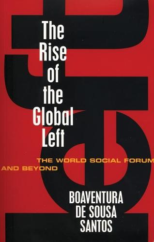 The Rise of the Global Left: The World Social Forum and Beyond (Paperback)