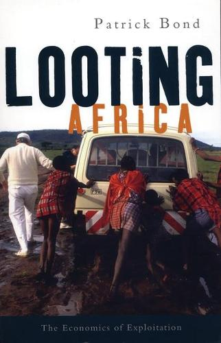 Looting Africa: The Economics of Exploitation (Paperback)