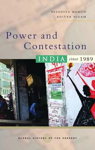 Power and Contestation: India since 1989 - Global History of the Present (Hardback)