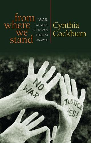 From Where We Stand: War, Women's Activism and Feminist Analysis (Paperback)