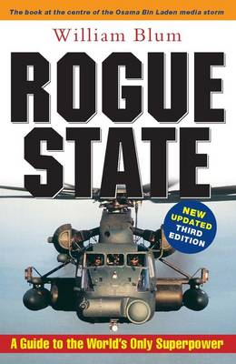 Rogue State: A Guide to the World's Only Superpower (Paperback)