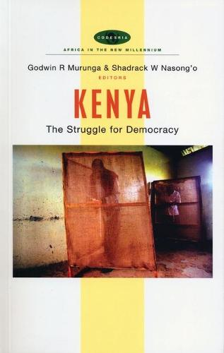 Kenya: The Struggle for Democracy - Africa in the New Millennium (Paperback)