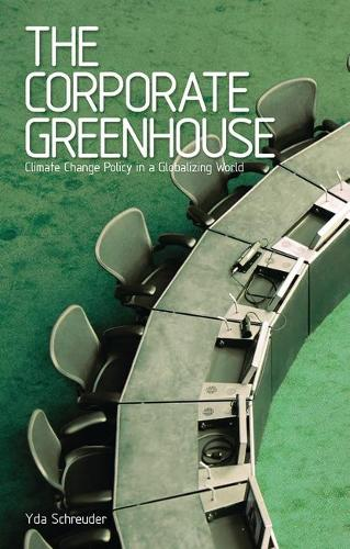 The Corporate Greenhouse: Climate Change Policy in a Globalizing World (Paperback)