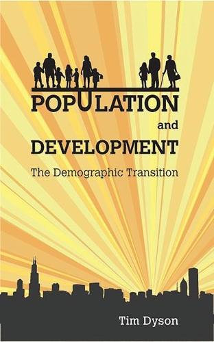 Population and Development: The Demographic Transition (Paperback)