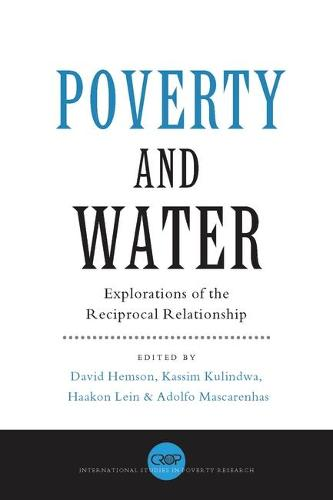 Poverty and Water: Explorations of the Reciprocal Relationship - International Studies in Poverty Research (Paperback)
