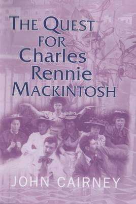 The Quest for Charles Rennie Mackintosh - Quest for (Hardback)