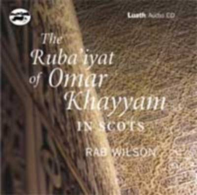 The Ruba'iyat of Omar Khayyam in Scots (CD-Audio)