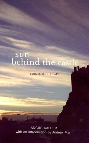 Sun Behind the Castle: Edinburgh Poems (Paperback)