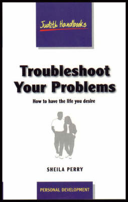 Troubleshoot Your Problems: How to Have the Life You Desire - Judith Handbooks (Paperback)