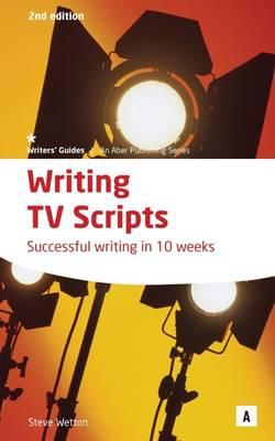 Writing TV Scripts: Successful Writing in Ten Weeks (Paperback)