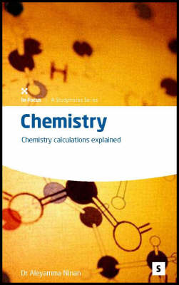 Chemistry: Chemistry Calculations Explained - Studymates in Focus S. (Paperback)