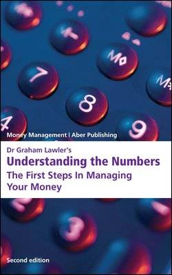 Dr Graham Lawler's Understanding the Numbers: The First Steps in Managing Your Money (Paperback)