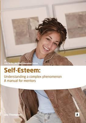 Self Esteem: Understanding a Complex Phenomenon (Paperback)