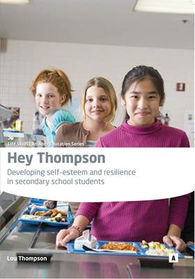 Hey Thompson: Developing Self Esteem and Resilience in Secondary School Students - A Manual for Mentors (Paperback)