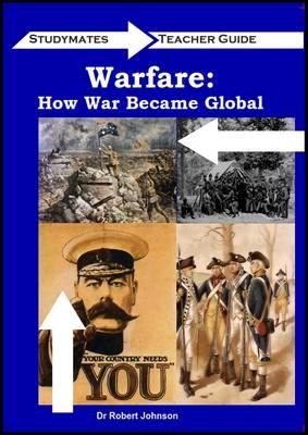 Warfare: How War Became Global  Teaching Guide - Studymates (Paperback)