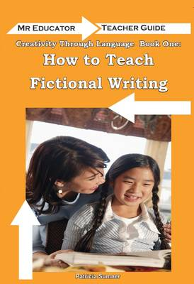 Creativity Through Language: How to Teach Fictional Writing