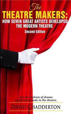 The Theatre Makers: How Seven Great Artists Developed the Modern Theatre - Studymates (Paperback)