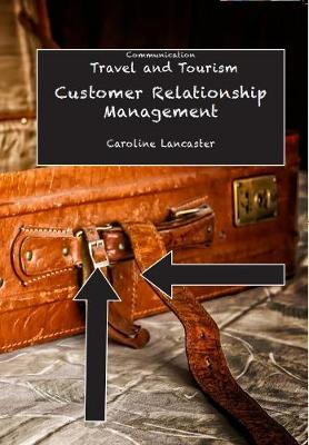 Customer Relationship Management: Travel and Tourism (Paperback)