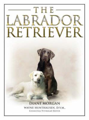 The Labrador Retriever (Hardback)