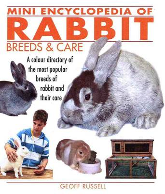 Mini Encyclopedia of Rabbit Breeds and Care (Paperback)