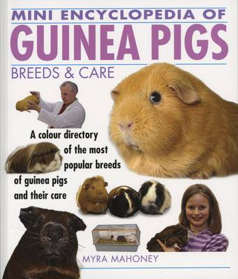 Mini Encyclopedia of Guinea Pigs Breeds and Care - Mini Encyclopedia 7 (Paperback)