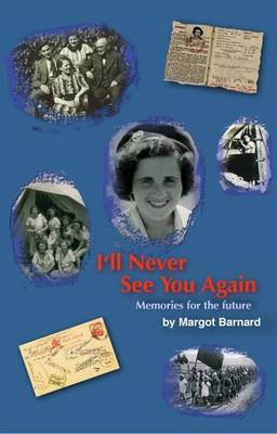 I'll Never See You Again: Memories for the Future (Hardback)