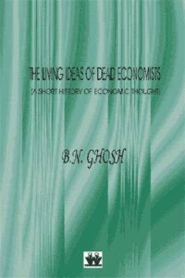The Living Ideas of Dead Economists: A Short History of Economic Thought (Paperback)