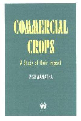Commercial Crops: A Study of Their Impact (Paperback)