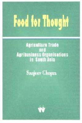 Food for Thought: Agriculture, Trade and Agribusiness (Paperback)