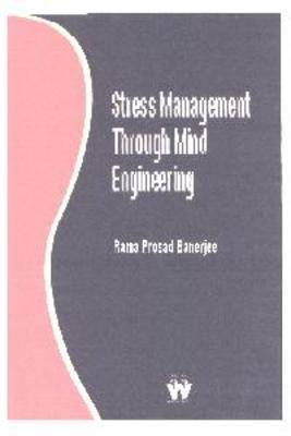 Stress Management Through Mind Engineering (Paperback)