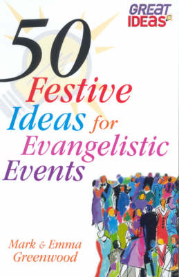 50 Festive Ideas for Evangelistic Events (Paperback)
