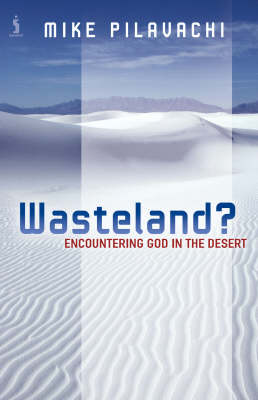 Wasteland?: Encountering God in the Desert (Paperback)