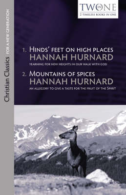 Hinds' Feet on High Places and Mountains of Spices - Christian Classics for a New Generation (Paperback)