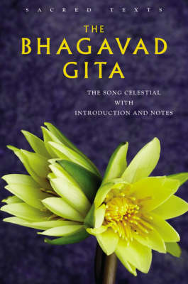 The Bhagavad Gita: The Song Celestial Notes and Commentary - Sacred Text S.