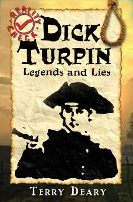 Dick Turpin: Legends and Lies - Reality Check S. (Paperback)