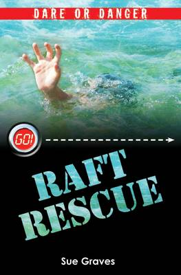 Dare or Danger: The Raft Rescue - Go! (Paperback)