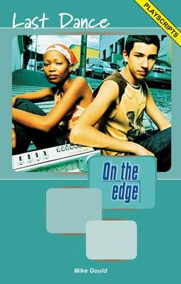 On the Edge: Playscripts for Level A Set 1 - Last Dance (Paperback)