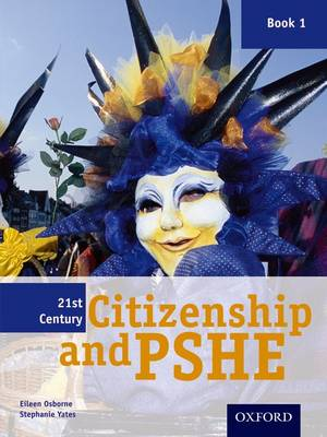 21st Century Citizenship & PSHE: Book 1 - 21st Century Citizenship & PSHE (Paperback)