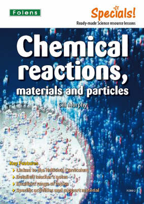 Secondary Specials!: Science- Chemical Reactions, Materials and Particles (Paperback)
