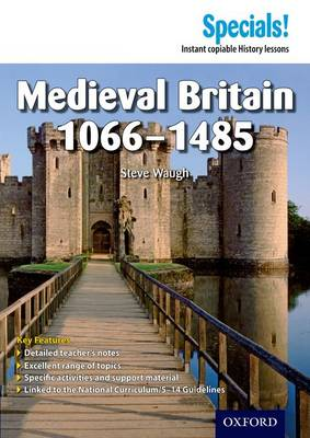 Secondary Specials!: History- Medieval Britain 1066-1485 - Secondary Specials! (Paperback)
